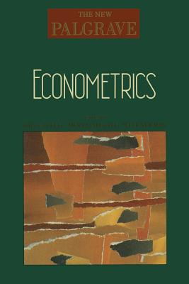 Econometrics - Eatwell, John (Editor), and etc. (Editor), and Milgate, Murray (Editor)