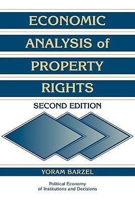 Economic Analysis of Property Rights - Barzel, Yoram