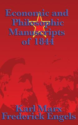 Economic and Philosophic Manuscripts of 1844 - Marx, Karl