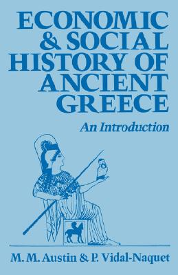 Economic and Social History of Ancient Greece - Austin, M M, and Vidal-Naquet, P