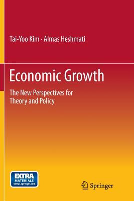 Economic Growth: The New Perspectives for Theory and Policy - Kim, Tai-Yoo