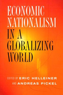 Economic Nationalism in a Globalizing World - Helleiner, Eric (Editor)