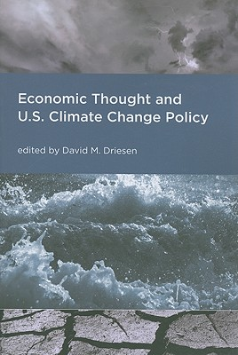 Economic Thought and U.S. Climate Change Policy - Driesen, David M (Contributions by), and Schroeder, Chris (Contributions by), and Glicksman, Robert (Contributions by)