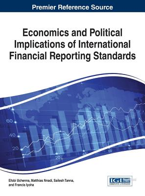 Economics and Political Implications of International Financial Reporting Standards - Uchenna, Efobi (Editor)
