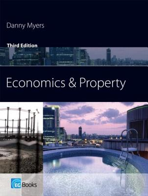 Economics and Property: The Estates Gazette Guide - Myers, Danny