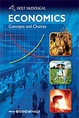 Economics: Concepts and Choices: Student Edition 2011 - McDougal Littel (Prepared for publication by)