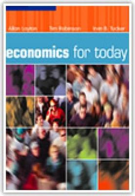 Economics for Today - Layton, Allan P., and Tucker, Irvin B., and Robinson, T. J. C.