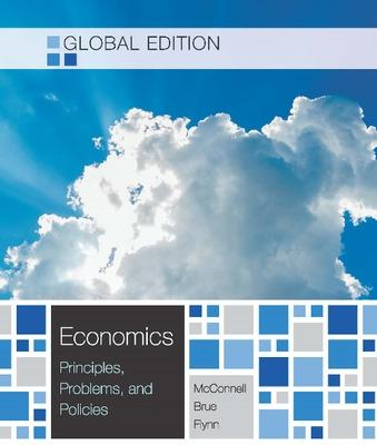 Economics (Global Ed) - McConnell, Campbell, and Brue, Stanley, and Flynn, Sean