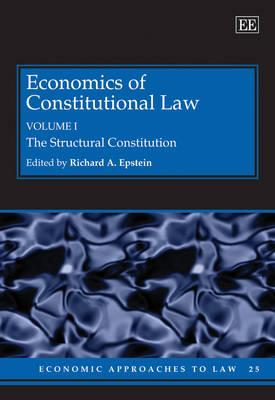 Economics of Constitutional Law - Epstein, Richard A. (Editor)