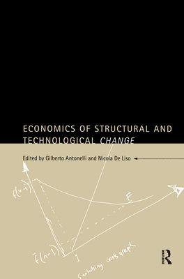 Economics of Structural and Technological Change - Antonelli, G