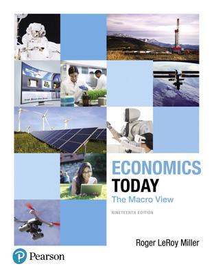 Economics Today: The Macro View - Miller, Roger LeRoy
