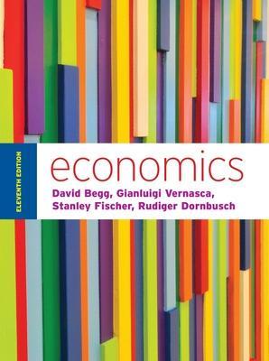 Economics - Begg, David, and Vernasca, Gianluigi, and Fischer, Stanley