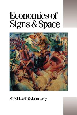 Economies of Signs and Space - Lash, Scott M, Professor