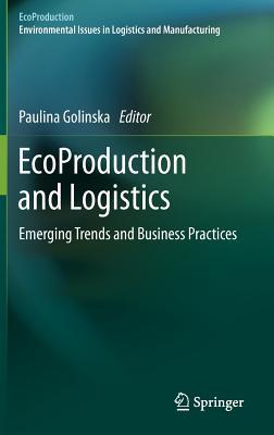 EcoProduction and Logistics - Golinska, Paulina (Editor)