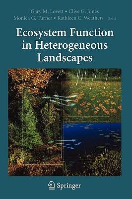 Ecosystem Function in Heterogeneous Landscapes - Lovett, Gary M (Editor)