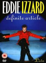 Eddie Izzard: Definite Article Live