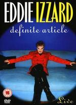 Eddie Izzard: Definite Article Live