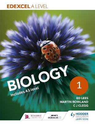 Edexcel A Level Biology Student Book 1 - Lees, Ed, and Rowland, Martin, and Clegg, C. J.