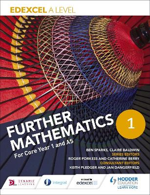 Edexcel A Level Further Mathematics Core Year 1 (AS) - Sparks, Ben, and Baldwin, Claire, and Dangerfield, Jan (Contributions by)
