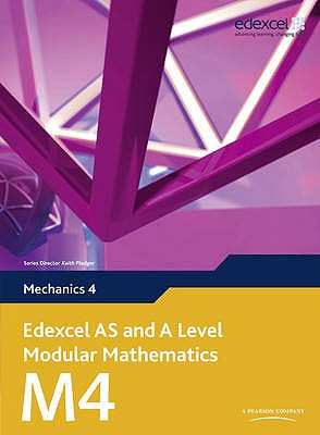Edexcel AS and A Level Modular Mathematics Mechanics 4 M4 - Pledger, Keith, and et al.
