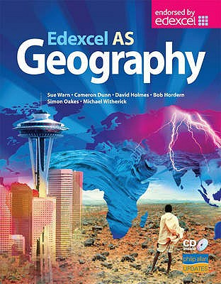 Edexcel AS Geography Textbook - Warn, Sue, and Dunn, Cameron, and Oakes, Simon