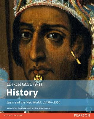 Edexcel GCSE (9-1) History Spain and the `New World', c1490-1555 Student Book - Rees, Rosemary