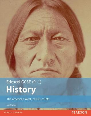 Edexcel GCSE (9-1) History The American West, c1835-c1895 Student Book - Bircher, Rob