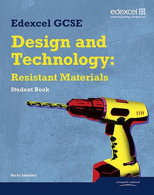 Edexcel GCSE Design and Technology Resistant Materials Student book - Lambert, Barry