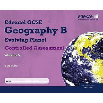 Edexcel GCSE Geography B Controlled Assessment Student Workbook - Holmes, David