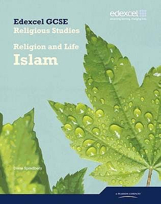 Edexcel GCSE Religious Studies Unit 4A: Religion & Life - Islam Student Book - Spradbery, Diane