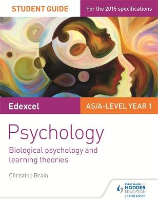 Edexcel Psychology Student Guide 2: Biological psychology and learning theories - Brain, Christine