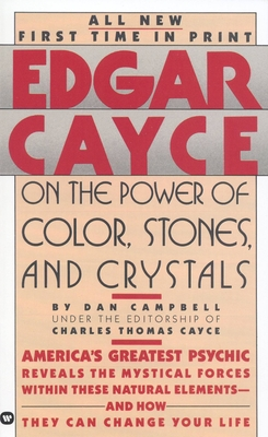 Edgar Cayce on the Power of Color, Stones, and Crystals - Cayce, Edgar Evans, and Reed, Henry