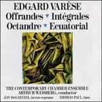 Edgard Varèse: Offrandes; Intégrales; Octandre; Ecuatorial - Contemporary Chamber Ensemble; Jan DeGaetani (mezzo-soprano); Thomas Paul (bass); Arthur Weisberg (conductor)