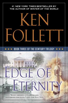 Edge of Eternity: Book Three of the Century Trilogy - Follett, Ken