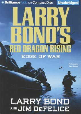 Edge of War - Bond, Larry, and DeFelice, Jim, and Daniels, Luke (Read by)