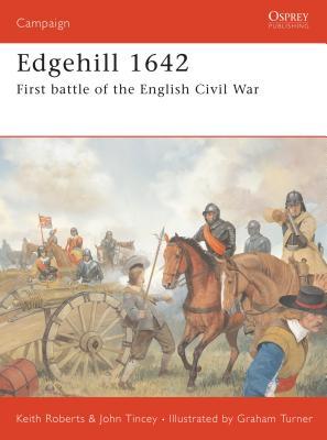 Edgehill 1642: First Battle of the English Civil War - Tincey, John