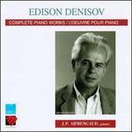 Edison Denisov: Complete Piano Works