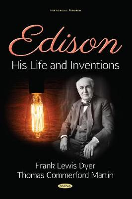 Edison: His Life and Inventions - Dyer, Frank Lewis, and Martin, Thomas Commerford