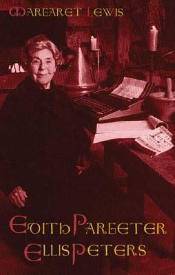 Edith Pargeter: Ellis Peters - Lewis, Margaret