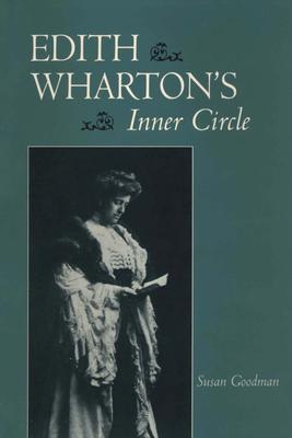 Edith Wharton's Inner Circle - Goodman, Susan, Professor
