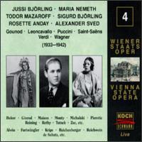 Edition Wiener Staatsoper Live, Vol. 4 - Aenne Michalsky (vocals); Alessandro Sved (vocals); Alexander Kipnis (vocals); Alfred Jerger (vocals); Bella Paalen (vocals); Carl Bissuti (vocals); Esther Rethy (vocals); Friedrich Ginrod (vocals); Georg Monthy (vocals); Herbert Alsen (vocals)