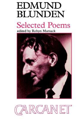 Edmund Blunden: Selected Poems - Blunden, Edmund, and Marsack, Robyn (Selected by)