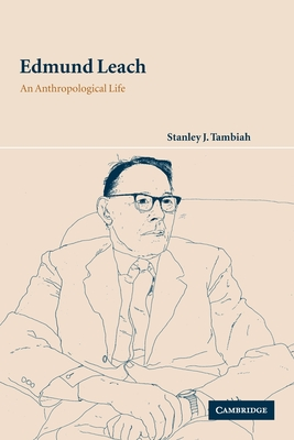 Edmund Leach: An Anthropological Life - Tambiah, Stanley J