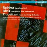 """Edmund Rubbra: Symphony No. 5; Arthur Bliss: Five Dances from """"Checkmate""""; Little Music for String Orchestra"""
