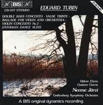 Eduard Tubin: Double Bass Concerto; Valse Triste; Ballade for Violin and Orchestra; Violin Concerto No. 2