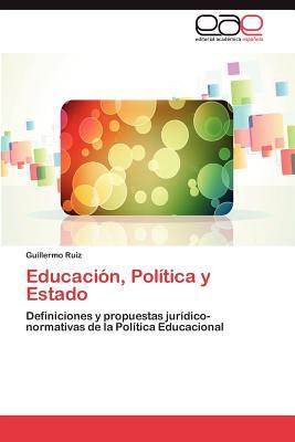 Educacion, Politica y Estado - Ruiz Guillermo