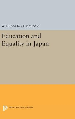 Education and Equality in Japan - Cummings, William K.