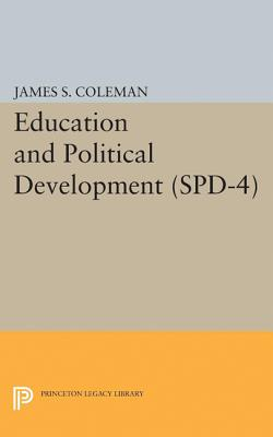 Education and Political Development. (Spd-4), Volume 4 - Coleman, James Smoot
