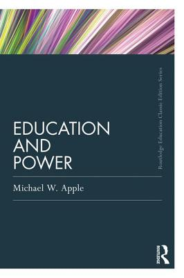 Education and Power - Apple, Michael W.