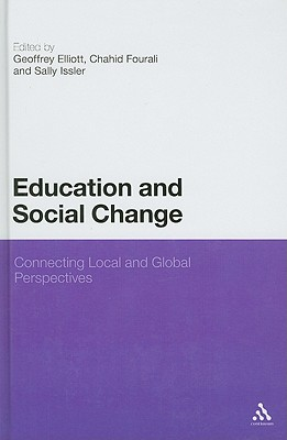 Education and Social Change: Connecting Local and Global Perspectives - Elliott, Geoffrey (Editor)